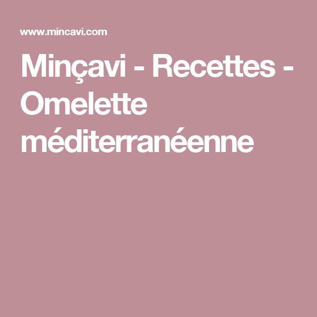 Minçavi - Recettes - Omelette méditerranéenne
