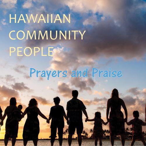 :: 豪華ハワイアン・ミュージシャン達による、インスピレーショナル(キリスト音楽)アルバム『Hawaiian Community People: Prayers and Praise』が配信開始! | Wat's!New!! ハワイ by RealHawaii.jp ::