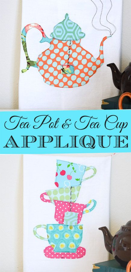 If you have a lot of unused scraps from other sewing projects you might want to try my stash-busting Teacup and Teapot Tea Towel Tutorial - The Seasoned Homemaker www.seasonedhomemaker.com #applique