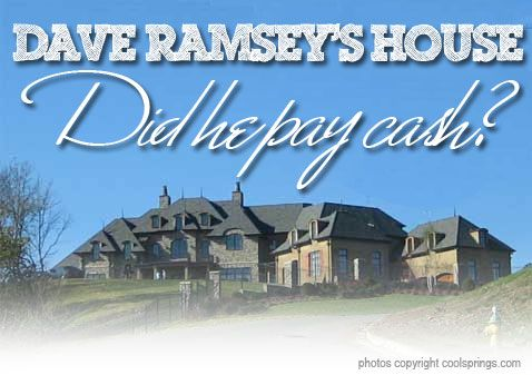 Dave Ramsey's $5 Million Dollar House: Did He Follow His Own Advice And Pay Cash?  http://www.biblemoneymatters.com/dave-ramseys-new-house-did-he-follow-his-own-advice-and-pay-cash/