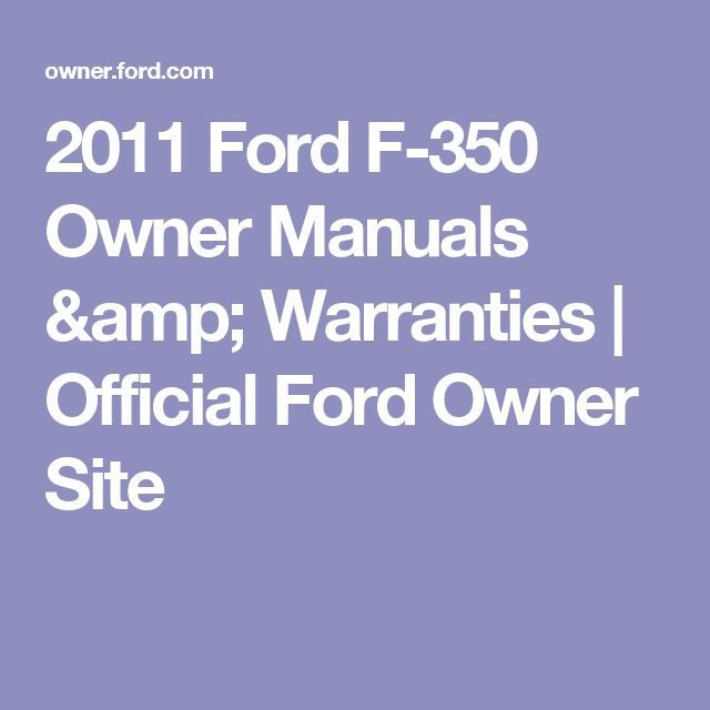 2011FordF-350 Owner Manuals & Warranties | Official Ford Owner Site
