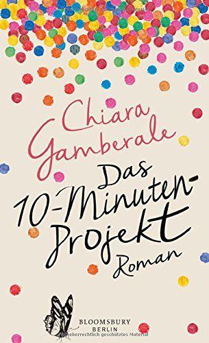Das Zehn-Minuten-Projekt: Roman von Chiara Gamberale http://www.amazon.de/dp/3827012627/ref=cm_sw_r_pi_dp_H4AHwb0QN2KA0