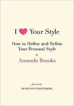 I Love Your Style: How to Define and Refine Your Personal Style by Amanda Brooks. Recently I've been in a style rut, so I picked up a copy of this book hoping it would provide me with some much needed inspiration and guidance to move forward with confidence. I'm happy to report, it did just that!