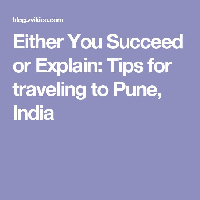 Either You Succeed or Explain: Tips for traveling to Pune, India