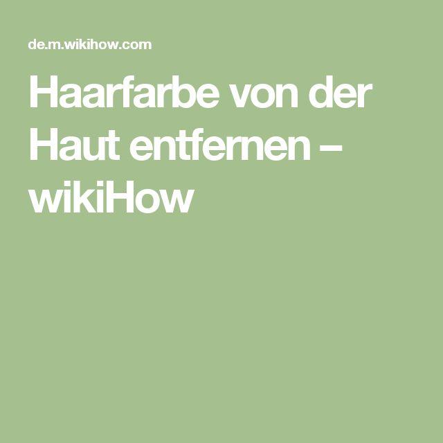 Haarfarbe von der Haut entfernen – wikiHow