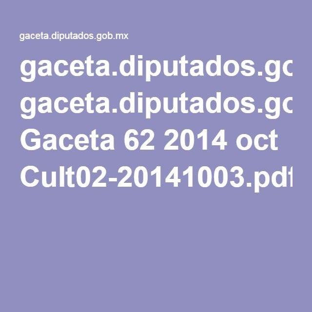 gaceta.diputados.gob.mx Gaceta 62 2014 oct Cult02-20141003.pdf