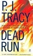 PJ Tracy: Dead Run Reviewed - Tense and atmospheric thriller by the mother/daughter partnership.