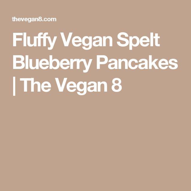 Fluffy Vegan Spelt Blueberry Pancakes | The Vegan 8