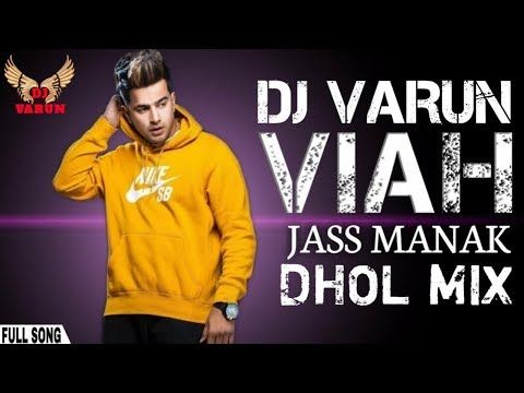 Viah Dhol Mix - DJ VARUN || Punjabi remix songs 2019 || Jass Manak