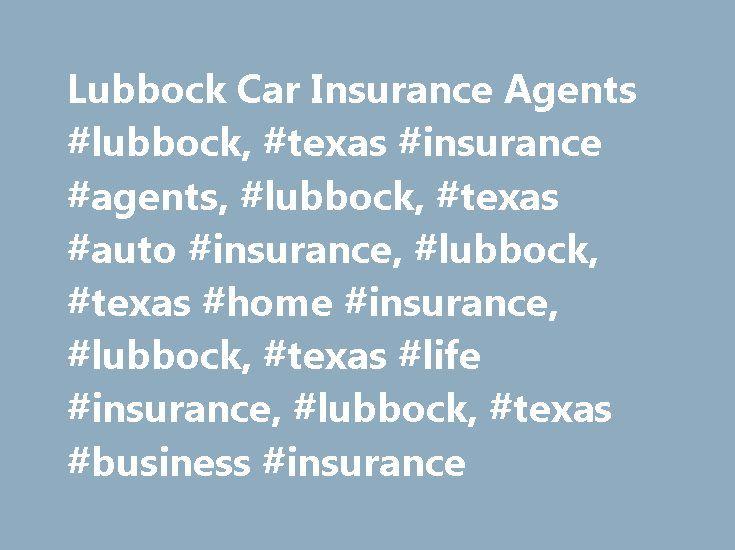 Lubbock Car Insurance Agents #lubbock, #texas #insurance #agents, #lubbock, #texas #auto #insurance, #lubbock, #texas #home #insurance, #lubbock, #texas #life #insurance, #lubbock, #texas #business #insurance http://pakistan.nef2.com/lubbock-car-insurance-agents-lubbock-texas-insurance-agents-lubbock-texas-auto-insurance-lubbock-texas-home-insurance-lubbock-texas-life-insurance-lubbock-texas-business-i/  # Car Insurance Agents in Lubbock, TX Find a Nationwide Insurance Agent in Lubbock…