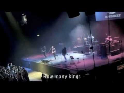 How many Kings have stepped down from their Throne? Downhere - How Many Kings (Slideshow With Lyrics)