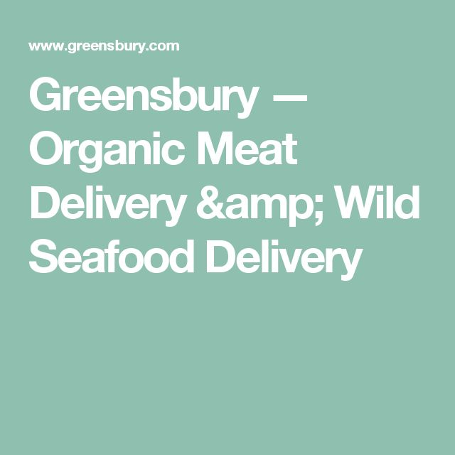 Greensbury — Organic Meat Delivery & Wild Seafood Delivery