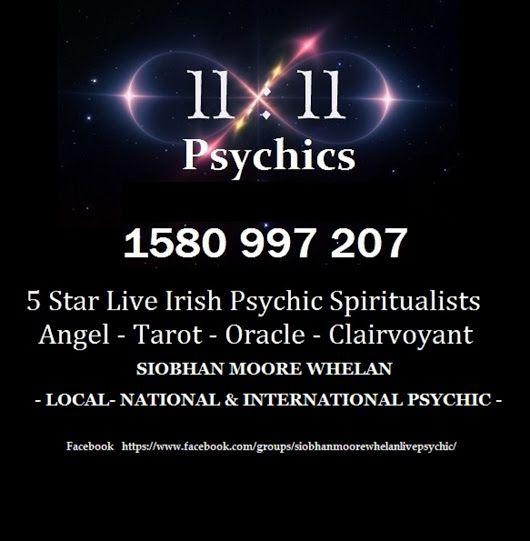 Siobhan moore Whelan A+ rated 11:11 psychics tel 1580997207