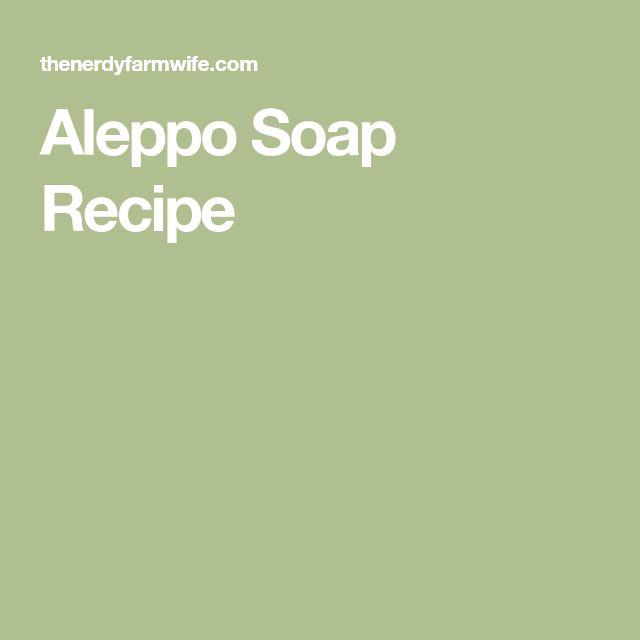 Aleppo Soap Recipe