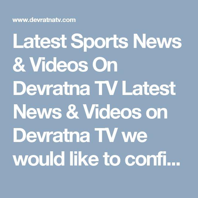 Latest Sports News & Videos On Devratna TV  Latest News & Videos on Devratna TV  we would like to confirm that we are organizing Devratna T20 Championship League cricket match in Delhi NCR, India.