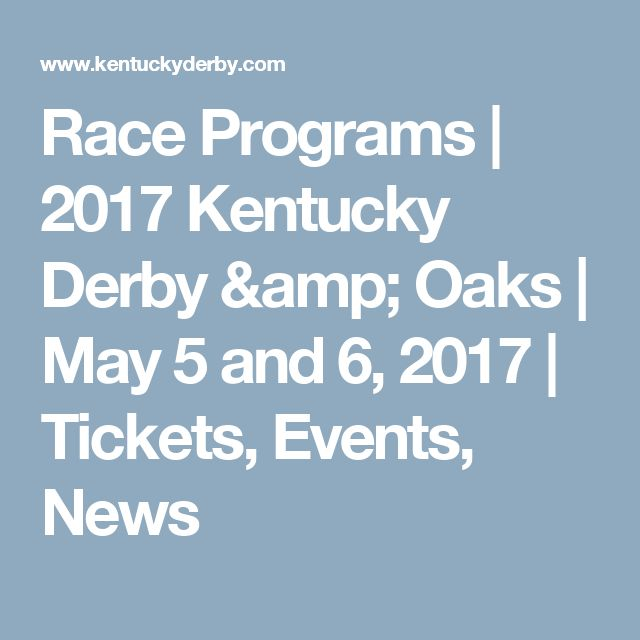 Race Programs | 2017 Kentucky Derby & Oaks  |  May 5 and 6, 2017  |  Tickets, Events, News