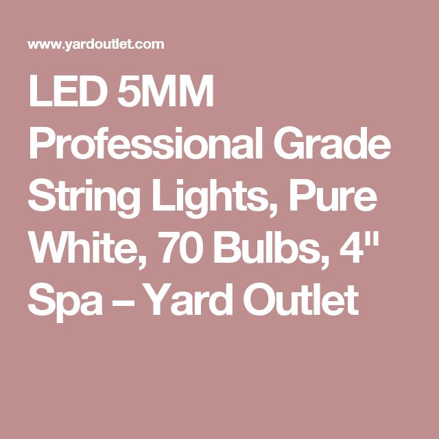 "LED 5MM Professional Grade String Lights, Pure White, 70 Bulbs, 4"" Spa – Yard Outlet"
