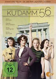 Ku'damm 56 (2016) =========> Der ZDF-Dreiteiler nimmt die Zuschauer mit zurück in die Zeit des Wirtschaftswunders und in eine Tanzschule, wo in den 1950er Jahren Prüderie und Emanzipation..... ( Claudia Michelsen | Maria Ehrich | Sonja Gerhardt | Emilia Schüle )