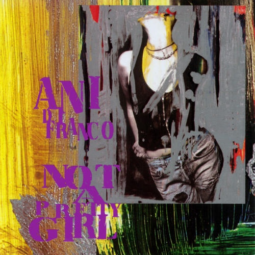 Not A Pretty Girl Ani DiFranco This Was My First Album And It Meant So Much To Me Unfortunately I Had Cds Stolen In Grade One
