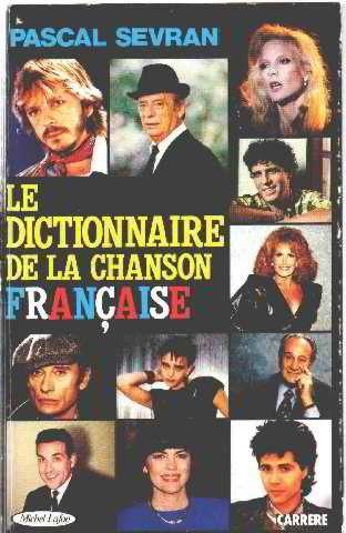 Le dictionnaire de la chanson française de Sevran Pascal https://www.amazon.fr/dp/2868043372/ref=cm_sw_r_pi_dp_x_9yTayb81B93C7