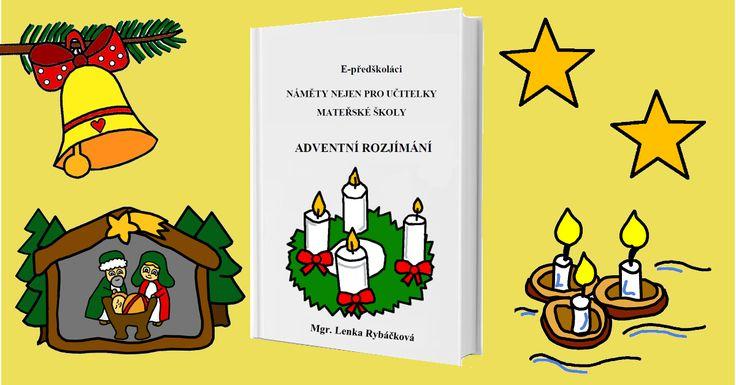 Vánoční e-book Adventní rozjímání obsahuje aktivity, které děti budou seznamovat s tradicemi a zvyklostmi spojenými s adventem a Vánocemi.