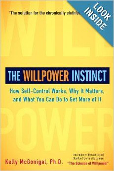 The Willpower Instinct: How Self-Control Works, Why It Matters, and What You Can Do to Get More of It By: Kelly McGonigal Ph.D.