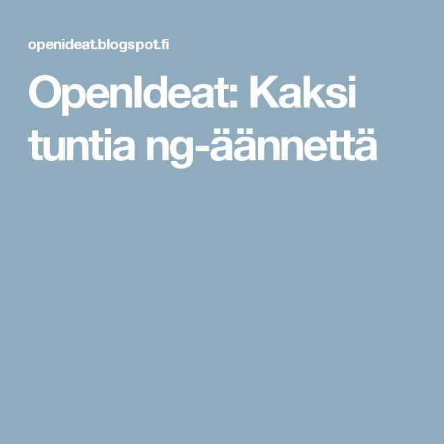 OpenIdeat: Kaksi tuntia ng-äännettä