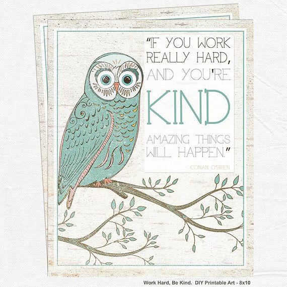 Owl Art Print DIY 8x10 Printable Art Motivational Quote - If you work really hard, and you're KING amazing things will happen - conan obrien