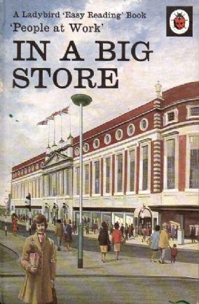 IN A BIG STORE Vintage Ladybird Book People at Work 606B First Edition Matt Hardback 1973
