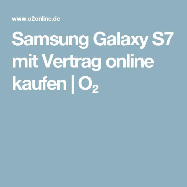Samsung Galaxy S7 mit Vertrag online kaufen   O₂