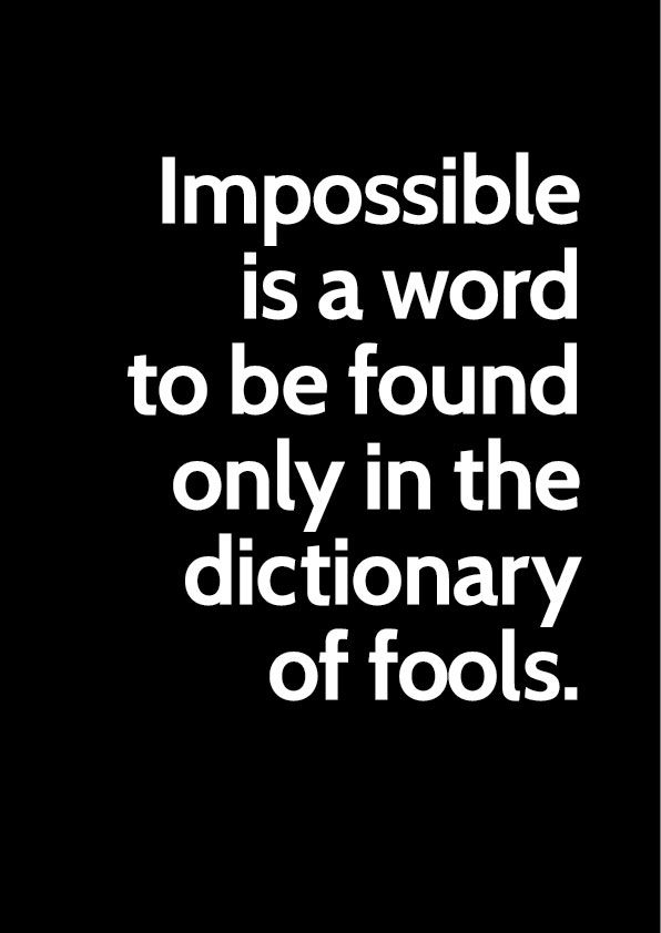 impossible is a word from the dictionary of fools essay Latin dictionary main entry  abutor : to use abusive language / use a word  incorrectly ac : (atque) : and  desipio : to act foolishly, play the fool, make an  ass of one's self desolo : to  infector : dyer infectum reddere : to revoke,  render impossible, make void, annul  rudimentum : trial, attempt, essay rumor  : rumor.