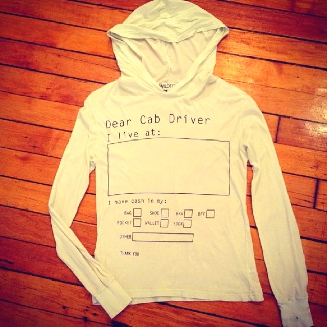 Wildfox wonders: Wildfox Couture, Wildfox Posted, Cabbie Hoodie, Funny, Dear Cab, Cab Driver, Wildfox Wonders, Drinking Sweatshirt
