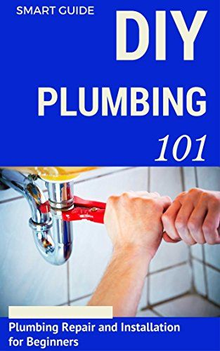 FREE TODAY  Plumbing: DIY for Beginners - Plumbing Repair and Installation for Beginners - Plumbing for Dummies (DIY Projects - DIY Household Hacks - Plumbing tips - Plumbing Parts Book 1) by Craig Donovan http://www.amazon.com/dp/B00YPPTWM8/ref=cm_sw_r_pi_dp_sQB5vb1C4PB4Y