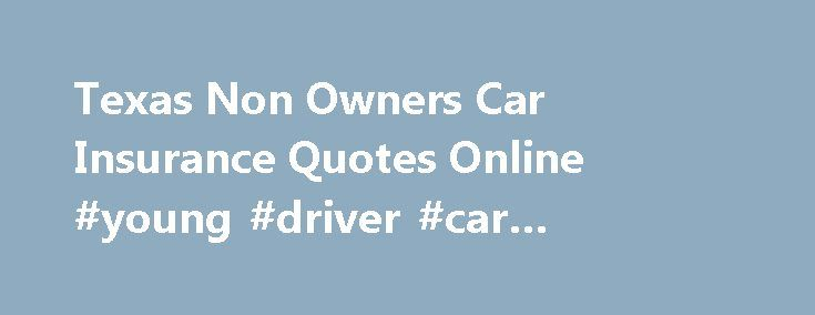 Young Person Car Insurance Quotes: 17 Best Insurance Quotes On Pinterest