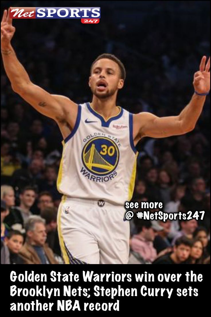 431377245b6 Golden State Warriors win over the Brooklyn Nets  Stephen Curry sets  another NBA record - Net sports 247  goldenstatewarriors  brooklynnets   StephenCurry ...