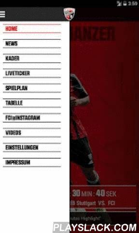"""FC Ingolstadt 04  Android App - playslack.com ,  FC Ingolstadt 04 – Die App des erfolgreichen Fussballvereins! Mit der offiziellen Android-App des FC Ingolstadt 04 bist auch Du an jedem Ort und zu jeder Zeit ganz nah am jungen und aufstrebenden Verein aus dem Herzen Bayerns dabei! Seinen Bekanntheitsgrad hat der FC Ingolstadt 04 überregional sicherlich seinem schnellen Erfolg und dem schnellen Aufstieg in die 2. Bundesliga zu verdanken. Besonders der Mannschaftsname """"die Schanzer"""" zeigt die…"""