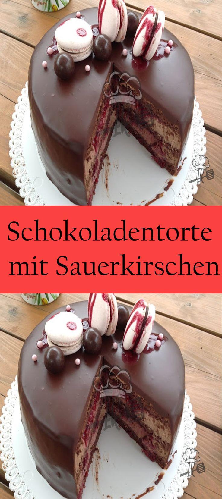 Schokoladentorte mit Sauerkirschen Schokoladen torte
