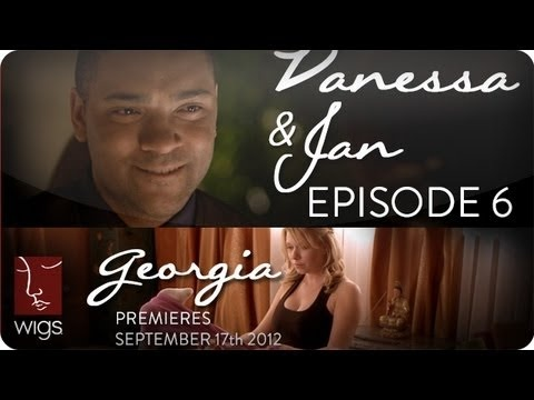 Vanessa & Jan (+ Georgia Trailer) | Ep. 6 of 6 | Feat. Laura Spencer & Caitlin Gerard | WIGS www.youtube.com/wigs #watchwigs