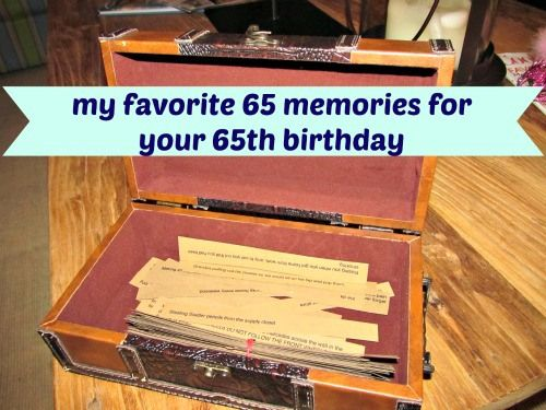 65 memories for your 65th birthday
