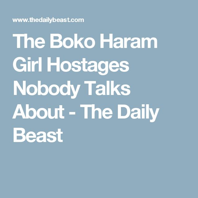 The Boko Haram Girl Hostages Nobody Talks About - The Daily Beast