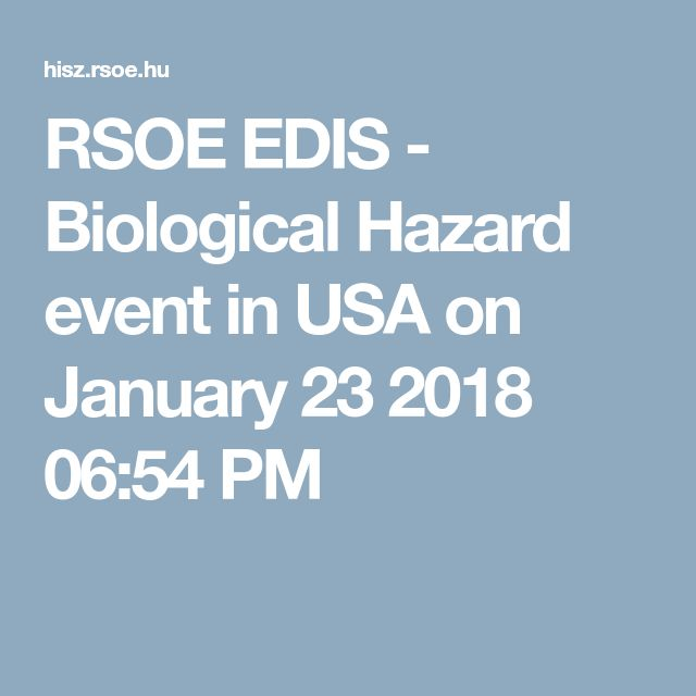 RSOE EDIS - Biological Hazard event in USA on January 23 2018 06:54 PM
