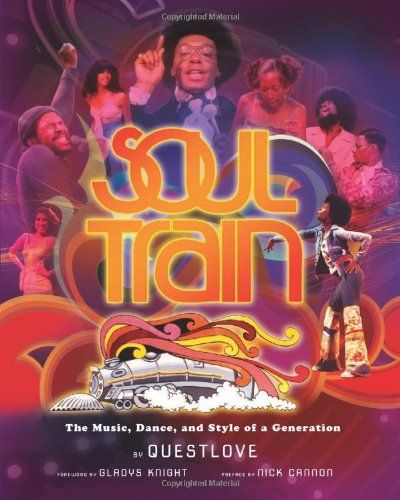 Soul Train The Music Dance And Style Of A Generation By Questlove