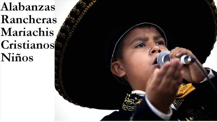 Alabanzas Rancheras Mariachis Cristianos Niños