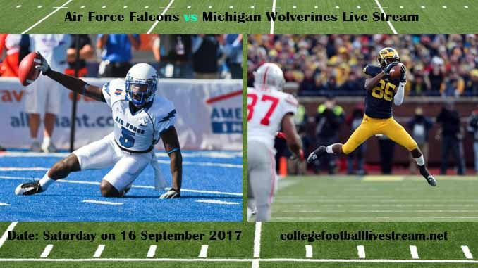 Air Force Falcons vs Michigan Wolverines Live Stream Teams: Falcons vs Wolverines Time: 12:00 PM ET Week-3 Date: Saturday on 16 September 2017 Location: Michigan Stadium, Ann Arbor, MI TV: ESPN NETWORK Air Force Falcons vs Michigan Wolverines Live Stream Watch College Football Live Streaming...