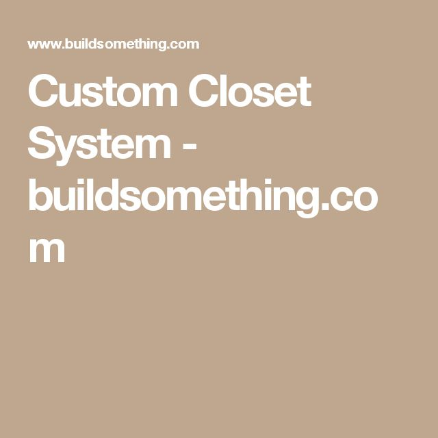 custom closet system buildsomethingcom - Diy Entfernbarer Backsplash
