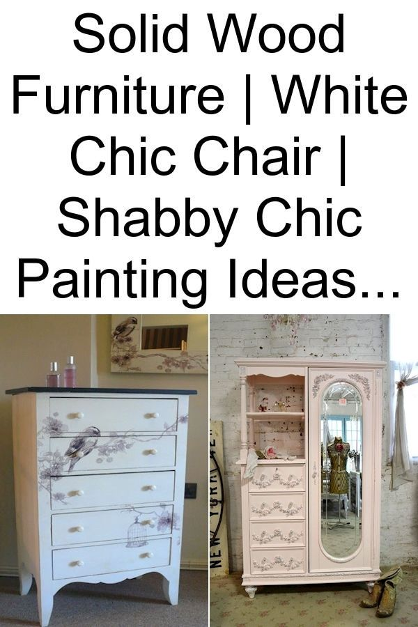 Solid Wood Furniture White Chic Chair Shabby Chic Painting Ideas In 2020 Shabby Chic Artwork Shabby Chic Furniture Shabby Chic