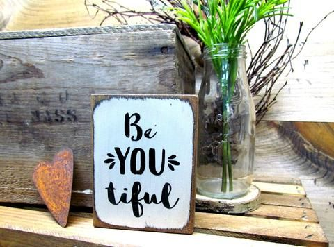 BeYoutiful, Small Wooden Sign