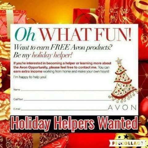 Oh What Fun! Holiday Helpers Wanted!!! Leave me your name, phone number and email address if you want to earn extra cash, free products or learn about the Avon Opportunity!!! This will a opportunity you won't want to miss contact Tiffany Pennington for more information!!