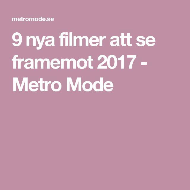 9 nya filmer att se framemot 2017 - Metro Mode