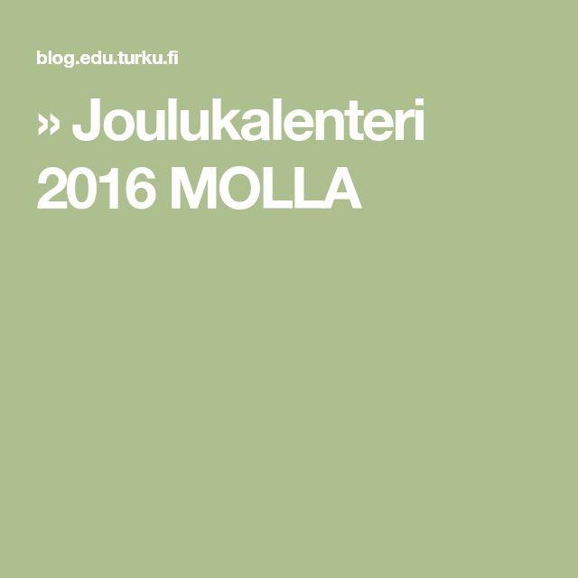 » Joulukalenteri 2016 MOLLA